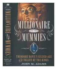 The millionaire and the mummies: Theodore Davis's Gilded Age in the Valley of...