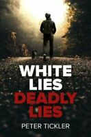 White Lies, Deadly Lies by Peter Tickler 9780719828034 | Brand New