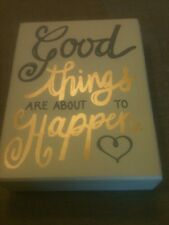 Francesca's 'Good Things Are About To Happen' Box Sign