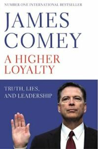 A Higher Loyalty: Truth, Lies, and Leadership, Comey, James, New Book