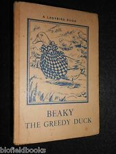 Beaky The Greedy Duck - Noel Barr c1950-1st - P B Hickling (Illst) Ladybird Book