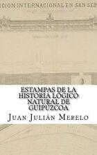 Estampas de la Historia lógico Natural de Guipúzcoa : O Cómo el Valle...