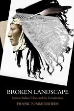 Broken Landscape: Indians, Indian Tribes, and the Constitution, Pommersheim, Fra