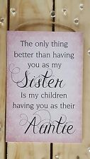 handmade plaque sign gift present auntie sister the only thing better quote