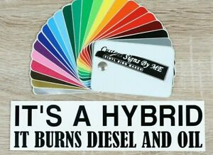Funny It's a Hybrid It Burns Diesel And Oil Car Sticker Vinyl Decal Adhesive BLC