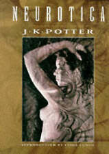NEUROTICA: IMAGES OF THE BIZARRE., Potter, J. K., Used; Very Good Book