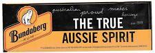 Bundaberg Rum Sticker The True Aussie Spirit Unused 9 ½  Inches long As New