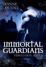 Verfluchte Seelen / Immortal Guardians Bd. 3 von Dianne Duvall (2013,...