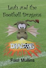 Leah and the Football Dragons signed and personalised by author (Paperback)