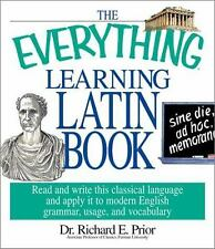 The Everything Learning Latin Book : Read and Write This Classical Language...
