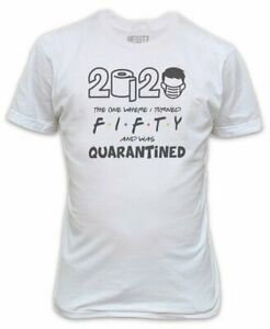 2020 The One Where I Turned Fifty T-Shirt - Quarantine Birthday Gift 50th