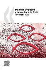PolíTicas de Pesca y Acuicultura de Chile : Informe de Base by Organisation...