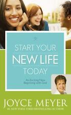 Start Your New Life Today : An Exciting New Beginning with God by Joyce Meyer (2