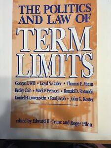 The Politics And Law Of Term Limits By Crane