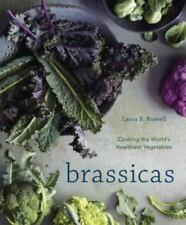 Brassicas: Cooking the World's Healthiest Vegetables by Laura B Russell Hardcopy
