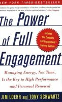 The Power of Full Engagement: Managing Energy, Not Time, Is the Key to High Perf