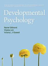 Developmental Psychology by Victoria L. O'Donnell, Virginia Lam, Rachel Gillibr…