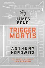 Trigger Mortis: A James Bond Novel by Anthony Horowitz (Hardback, 2015)