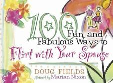100 Fun and Fabulous Ways to Flirt with Your Spouse-ExLibrary