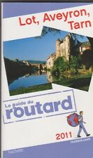 Guide du routard - Lot , Aveyron, Tarn - 2011 . TB état.