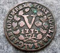 PORTUGAL JOAO V 1737 5 REIS, COPPER BETTER GRADE