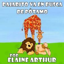 Pajarito Va en Busca de Pótamo by Elaine Arthur (2011, Paperback, Large Type)