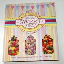 Ye Olde Sweet Shop  - Recipes for traditional sweets & chocolates