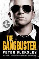 The Gangbuster - To Catch a Gangster, You Have t, Peter Bleksley, New