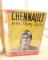 CHENNAULT Of The FLYING TIGERS,1943,Sam Mims,1st Ed,Illust,DJ