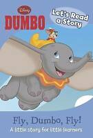 Lets Read a Story - Fly, Dumbo, Fly! (Disney Mini Read a Story Book), , Jane, Ve
