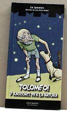 TOLOMEO, 7 RACCONTI PER LA NATURA - L. Sparatore illustrato da L.R. Nodari