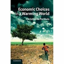 Economic Choices Warming World Christian De Perthuis Paperback 9780521175685