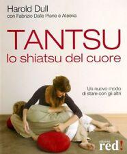 Tantsu. Lo shiatsu del cuore - di Harold Dull - Ed. RED