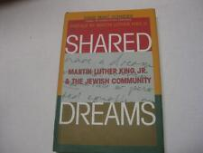 Shared Dreams: Martin Luther King, Jr. & the Jewish Community by Rabbi Marc Shne