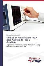 Unidad en Arquitectura Fpga para an?lisis de Fase y Amplitud: By Macias-Bobad...