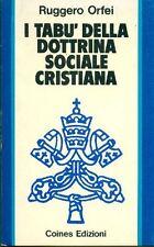 ORFEI Ruggero - I tabù della dottrina sociale cristiana