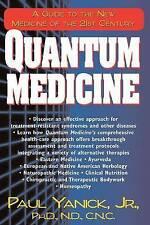 Quantum Medicine: A Guide to the New Medicine of the 21st Century,Yanick, Paul,E