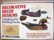Bruce Burk DECORATIVE DECOY DESIGNS Vol 1 Dabbling & Whistling Ducks ©1986 HB
