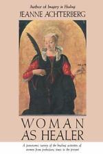 Woman as Healer Achterberg, Jeanne Paperback