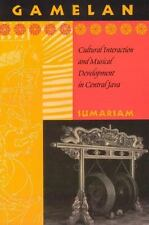 Chicago Studies in Ethnomusicology: Gamelan : Cultural Interaction and...