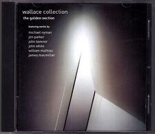 WALLACE COLLECTION: GOLDEN SECTION John Tavener Michael Nyman MacMillan LINN CD