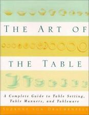 The Art of the Table: A Complete Guide to Table Setting, Table Manners, and Tabl