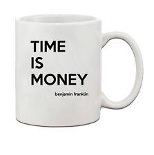Time Is Money Benjamin Franklin Quote Ceramic Coffee Tea Mug Cup 11 oz