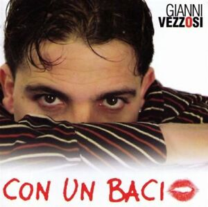 Gianni Vezzosi - Con Un Bacio - CD