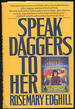 Fiction: SPEAK DAGGERS TO HER by Rosemary Edghill. 1994. ARC with dust jacket
