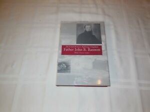 The Confederacy's Fighting Chaplain. Father John B. Bannon. by Tucker.