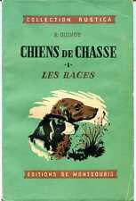 CHIENS DE CHASSE - T1 LES RACES - T2 ELEVAGE ET DRESSAGE - R. Guinot - 1948 - 50