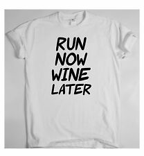 Funny running T-shirt womens mens  humour workout top Run Now Wine Later