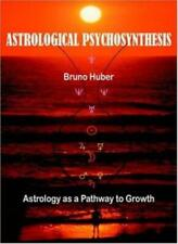 Astrological Psychosynthesis, Huber, Bruno 9780954768058 Fast Free Shipping,,