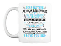 Dear Brother! You Are Handsome Gift Coffee Mug